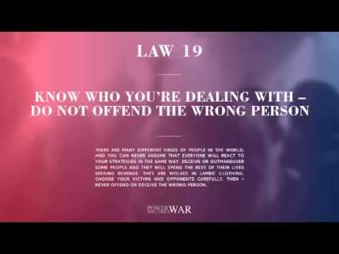 48 Laws of Power: Law #19 Know Who You're Dealing With – Do Not Offend the Wrong Person