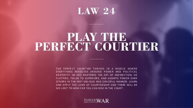 48 Laws Of Power Quotes Awesome 48 Laws Of Power Law #24 Play The Perfect Courtier .