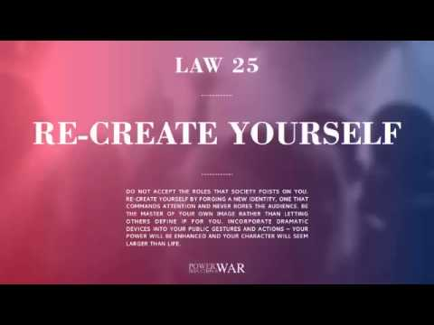 48 Laws of Power: Law #25 Re-create Yourself