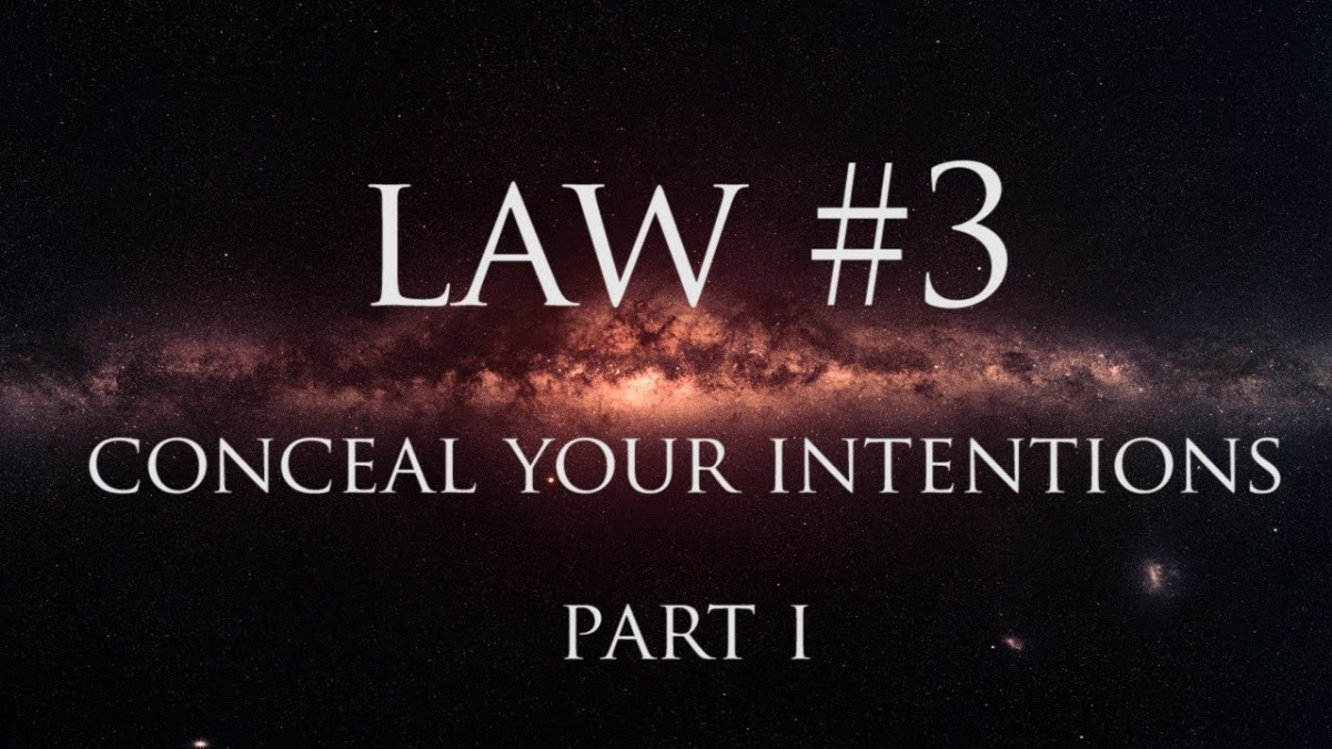 48 Laws of Power: Law #3 Conceal your Intentions