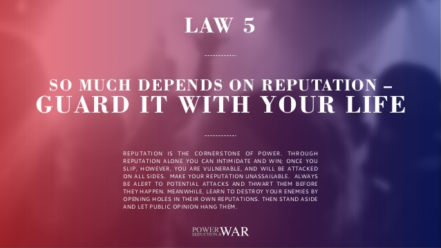 48 Laws of Power: Law #5 So Much Depends on Reputation – Guard it with Your Life