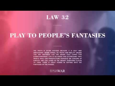 48 Laws of Power: Law #32 Play To People'sFantasies
