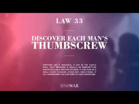 48 Laws of Power: Law #33 Discover Each Man's Thumbscrew