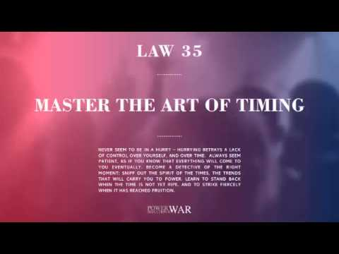 48 Laws of Power: Law #35 Master The Art of Timing