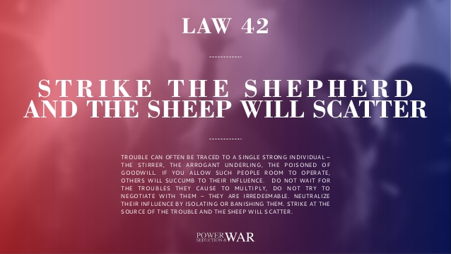 48 Laws Of Power: Law #42 Strike The Shepherd & The Sheep Will Scatter