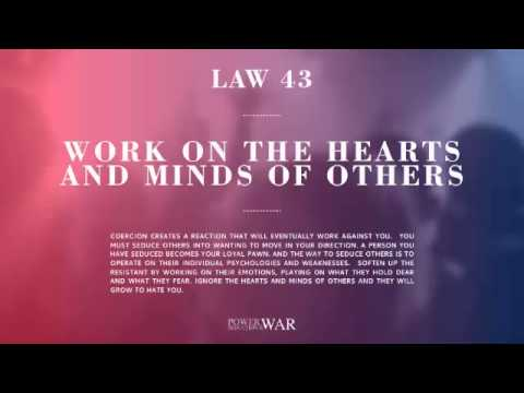 48 Laws Of Power: Law #43 Work On The Hearts & Minds Of Others