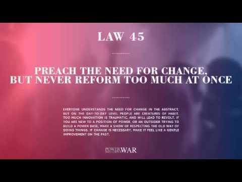 48 Laws Of Power: Law #45 Preach The Need For Change, But Never Reform Too Much At Once